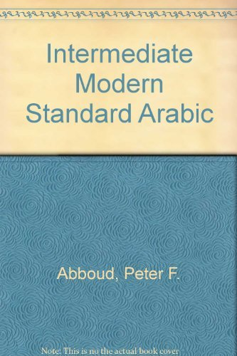 9780916798093: Intermediate Modern Standard Arabic: Revised Edition (1993)
