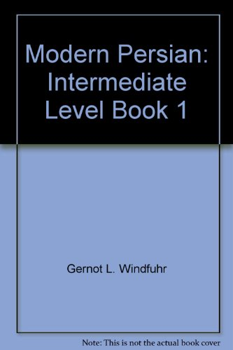 Modern Persian: Intermediate Level I: Gernot L. and