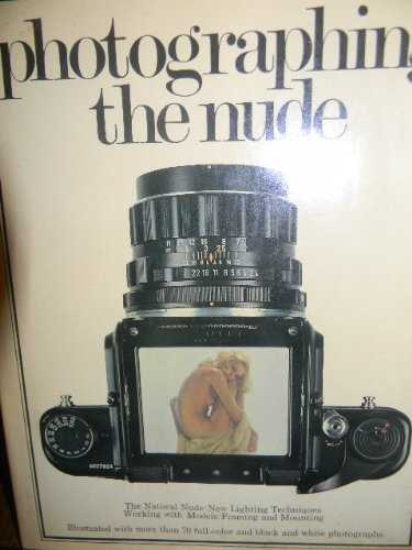9780916800116: Photographing the Nude