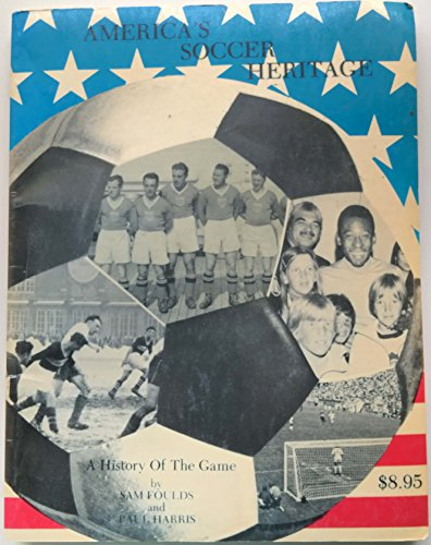 9780916802141: America's Soccer Heritage: A History of the Game