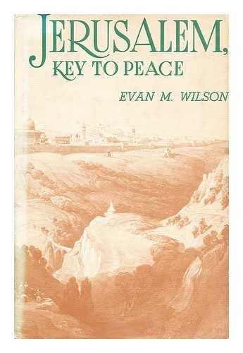 Jerusalem, Key to Peace The James Terry: Wilson, Evan M.