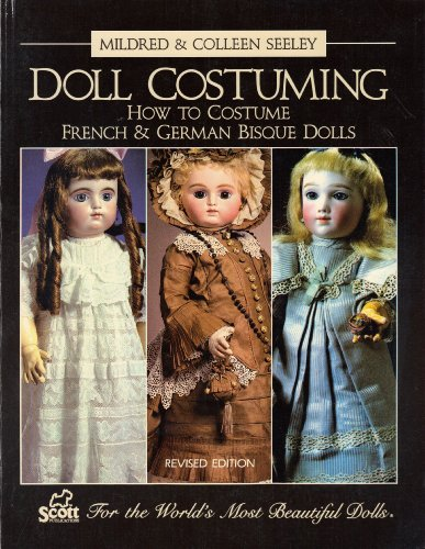 9780916809386: Doll Costuming How to Costume French & German Bisque Dolls
