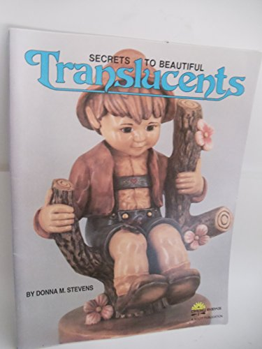 Secrets to Beautiful Translucents: Donna M. Stevens