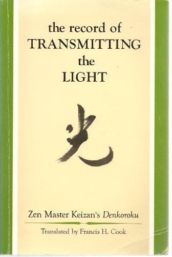 9780916820206: The Record of Transmitting the Light: Zen Master Keizan's Denkoroku