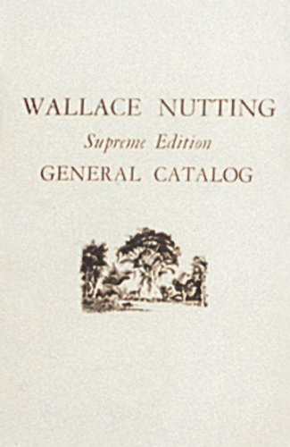 9780916838096: Wallace Nutting, Supreme Edition, General Catalog: Supreme Edition General Catalog
