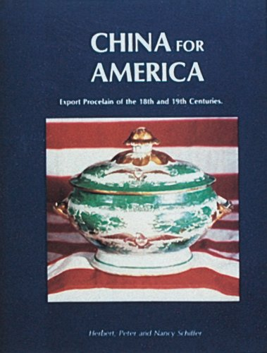 9780916838232: China for America: Export porcelain of the 18th and 19th centuries