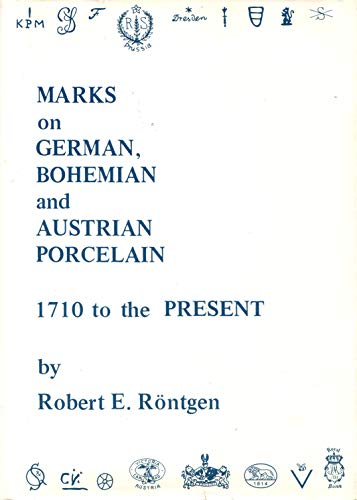 Marks on German, Bohemian & Austrian Porcelain, 1710 to the Present
