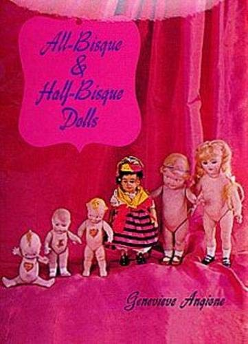 9780916838393: All-Bisque and Half-Bisque Dolls