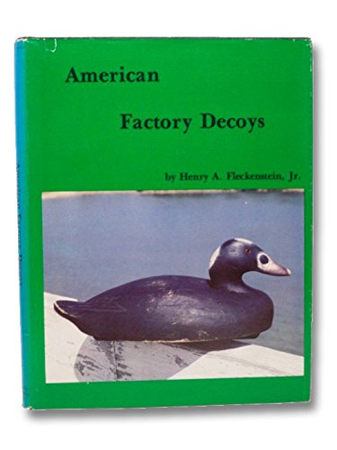 9780916838539: American Factory Decoys