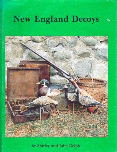 New England Decoys: Delph, Shirley;Delph, John