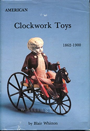 9780916838553: American Clockwork Toys 1862-1900