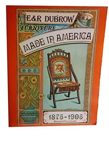 Furniture Made in America, 1875-1905: Dubrow, Richard