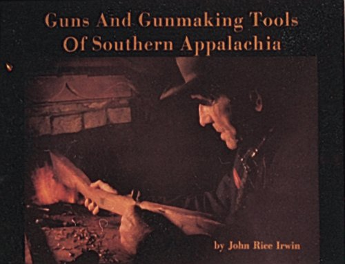 9780916838812: Guns and Gunmaking Tools of Southern Appalachia: The Story of the Kentucky Rifle