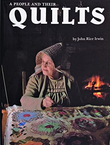 A People And Their Quilts.: Irwin, John Rice; Hood, Robin (photographs).