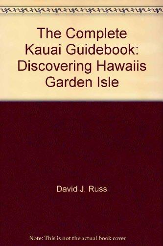 9780916841256: The Complete Kauai Guidebook: Discovering Hawaiis Garden Isle (Hawaii Series)