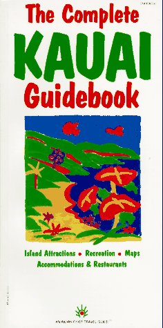 9780916841522: The Complete Kauai Guidebook (Indian Chief Travel Guide)