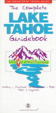 9780916841676: The Complete Lake Tahoe Guidebook