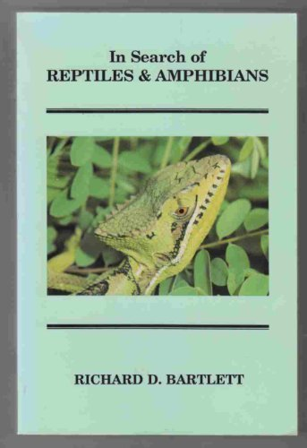 In Search of Reptiles and Amphibians: Richard D. Bartlett