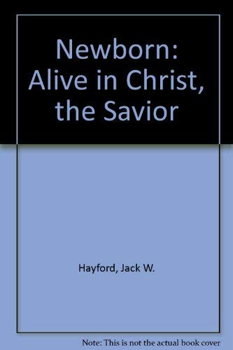 9780916847005: Newborn: Alive in Christ, the Savior