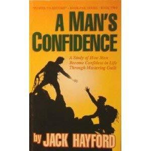 A Man's Confidence: Hayford, Jack