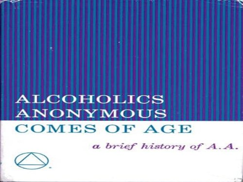 9780916856021: Alcoholics Anonymous Comes of Age: A Brief History of A. A.