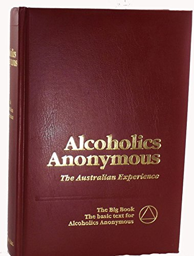 9780916856328: Alcoholics Anonymous: The story of how many thousands of men and women have recovered from alcoholism : the Australian experience, commemorating 50 years of Alcoholics Anonymous in Australia