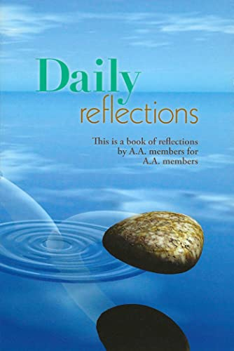 Daily Reflections: A Book Of Reflections By A. A. Members For A. A. Members.