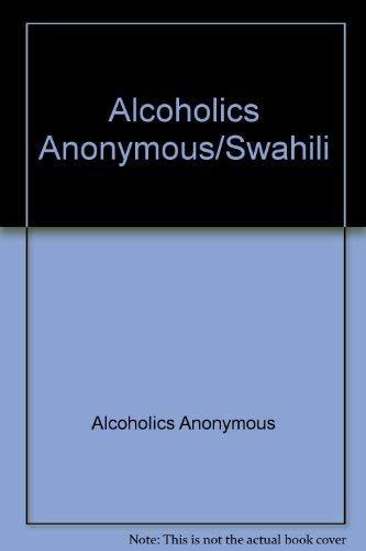 9780916856472: Alcoholics Anonymous/Swahili