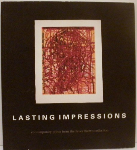 9780916857196: Lasting impressions: Contemporary prints from the Bruce Brown Collection