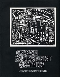 9780916857363: German Expressionist Graphics from the Bradford Collection