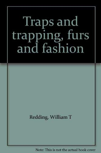 Traps and Trapping, Furs and Fashion