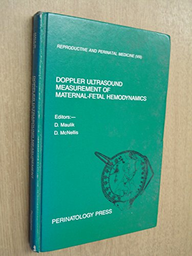 9780916859299: Doppler Ultrasound Measurement of Maternal-Fetal Hemodynamics (Reproductive and Perinatal Medicine, Vol 8)
