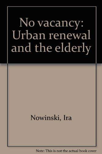 9780916860066: No vacancy: Urban renewal and the elderly