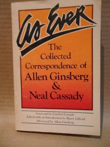 9780916870089: As Ever: The Collected Correspondence of Allen Ginsberg & Neal Cassady