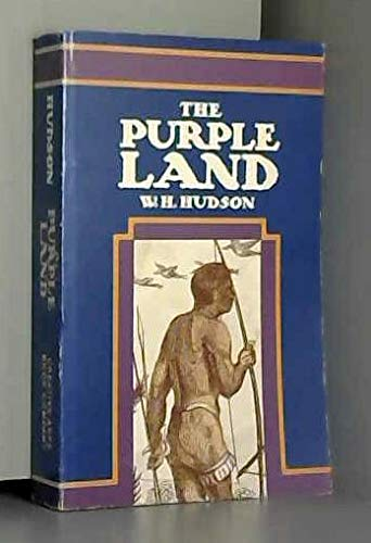 Purple Land: W. H. Hudson