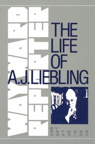 9780916870638: Wayward Reporter: Life of A.J. Liebling