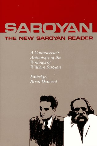 9780916870805: New Saroyan Reader: A Connoisseur's Anthology of the Writings of William Saroyan