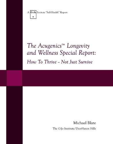 9780916878016: The Acugenics Longevity and Wellness Special Report:: How To Thrive -- Not Just Survive