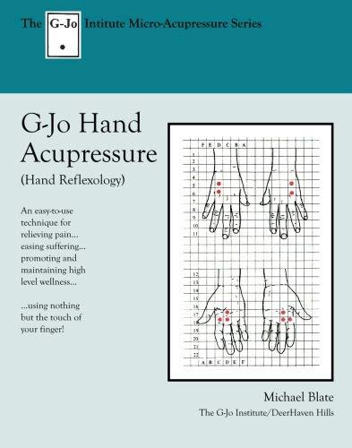 9780916878214: G-Jo Hand Acupressure: Micro-Acupressure Series (The G-Jo Institute self-health series)
