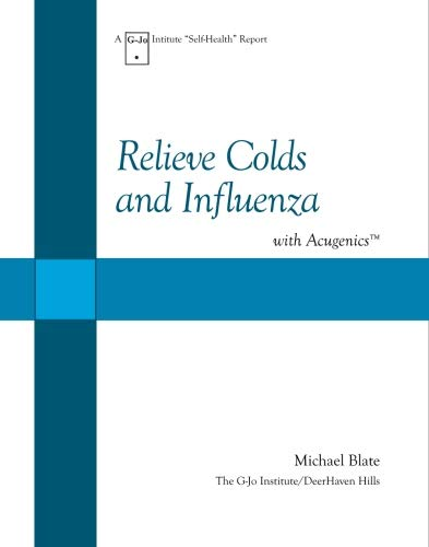 9780916878276: Relieve Colds and Influenza with Acugenics