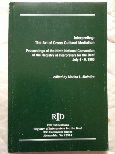 9780916883058: Interpreting: The Art of Cross Cultural Mediation Proceedings of the 9th National Convention of the Registry of Interpreters for the Deaf July 4-8, 1985