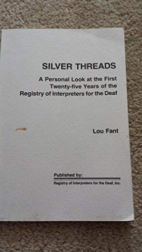 Silver Threads: A Personal Look at the: Lou Fant