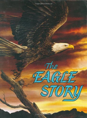 9780916888077: The Eagle Story