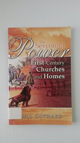 The Sevenfold Power of First Century Churches and Homes (0916888185) by Bill Gothard