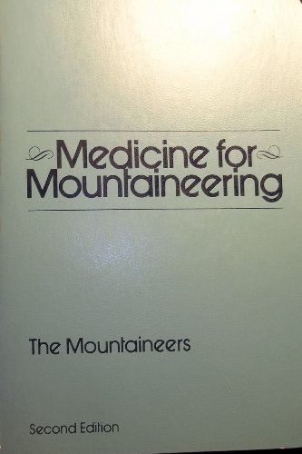 Medicine for Mountaineering: Wilkerson, James A.,