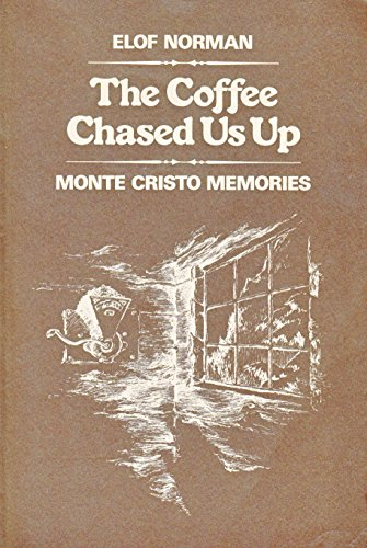9780916890483: The coffee chased us up: Monte Cristo memories