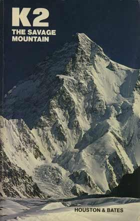 K2: THE SAVAGE MOUNTAIN: Houston, Charles S. and Robert H. Bates