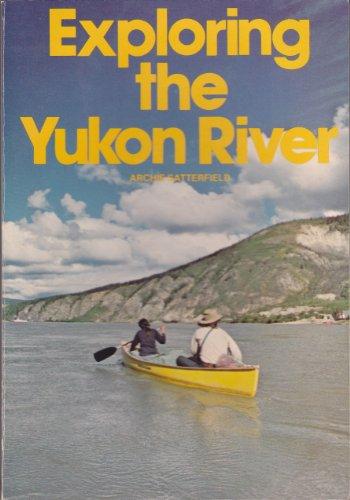 9780916890803: Exploring the Yukon River