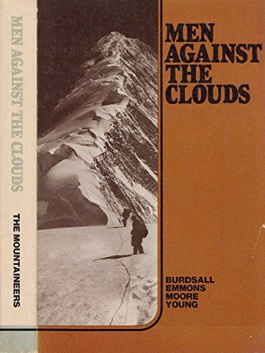 Men Against the Clouds The Conquest of Minya Konka: Burdsall, Richard Lloyd & Arthur B. Emmons; ...