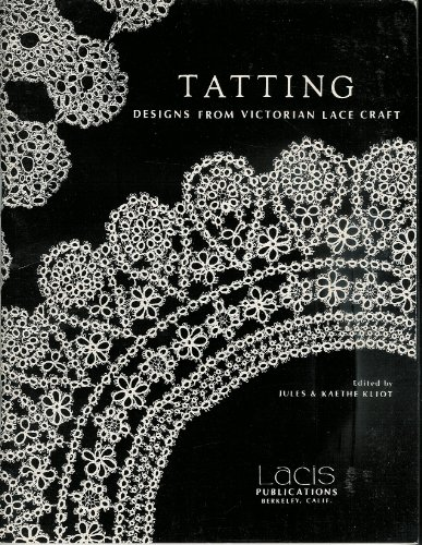 Tatting: Designs from Victorian Lace Craft.: Kliot, Jules and